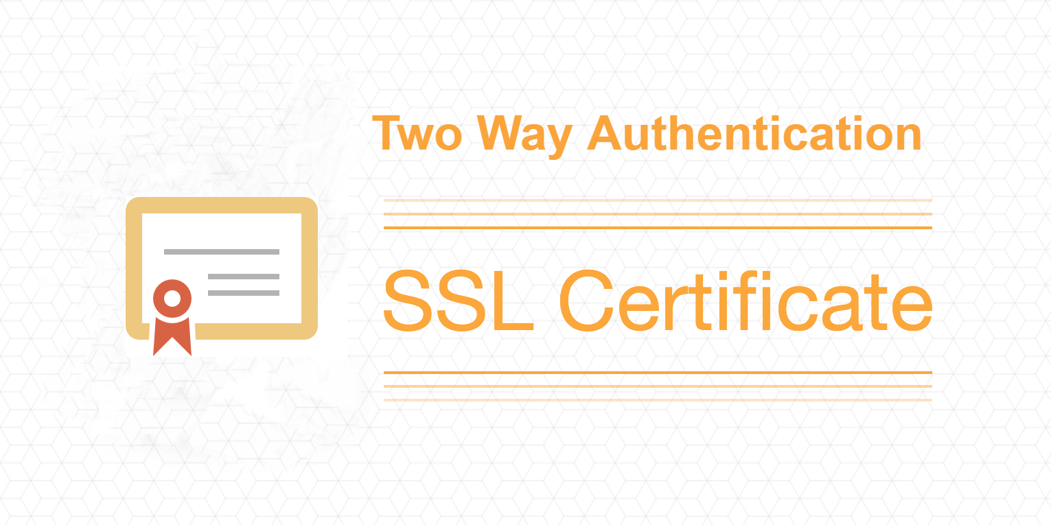 How To Implement 2 Way Authentication Using Ssl Opencodez
