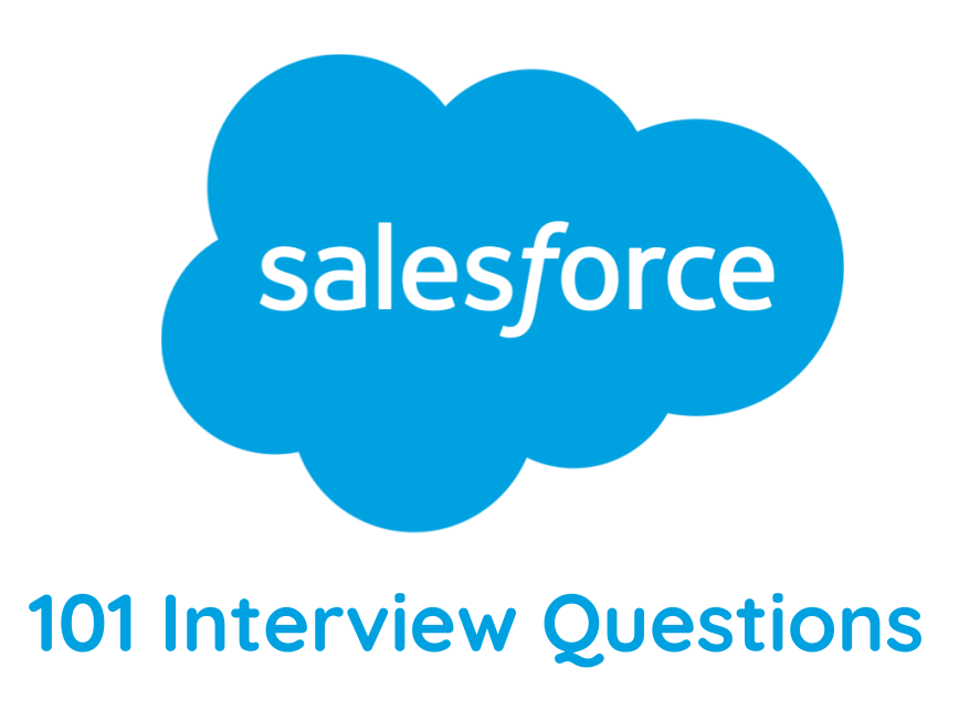 101 Most Important Frequently Asked Salesforce Interview
