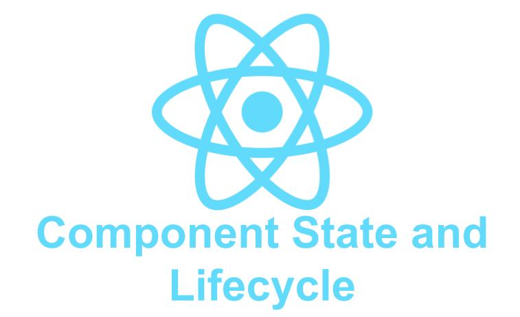 ReactJS - Component State and Lifecycle
